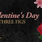 Valentine's Day at Three Figs